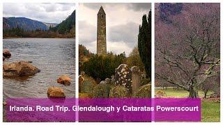 Irlanda en coche (2/11). Glendalough y Powerscourt Waterfall. Ruta por las Montañas Wicklow