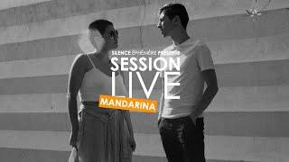 LIVE SESSION : MANDARINA