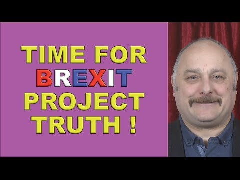 Time for Brexit Project Truth!