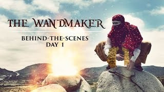 Behind-the-Scenes of The Wandmaker - Day 1