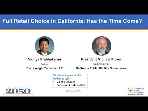Full Retail Choice fireside chat - CPUC President Picker and Vidhya Prabhakaran