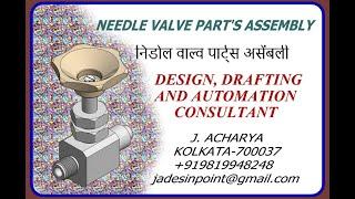 NEEDLE VALVE DESIGN & ASSEMBLY