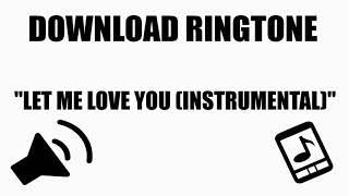 Download Efek Suara : Ringtone Let me love you Instrumental