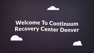 Continuum Alcohol Rehab Center in Denver, CO