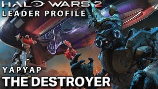 Leader Profile: Yapyap THE DESTROYER! - Halo Wars 2