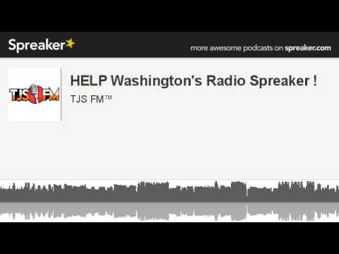 HELP Washington's Radio Spreaker ! (made with Spreaker)