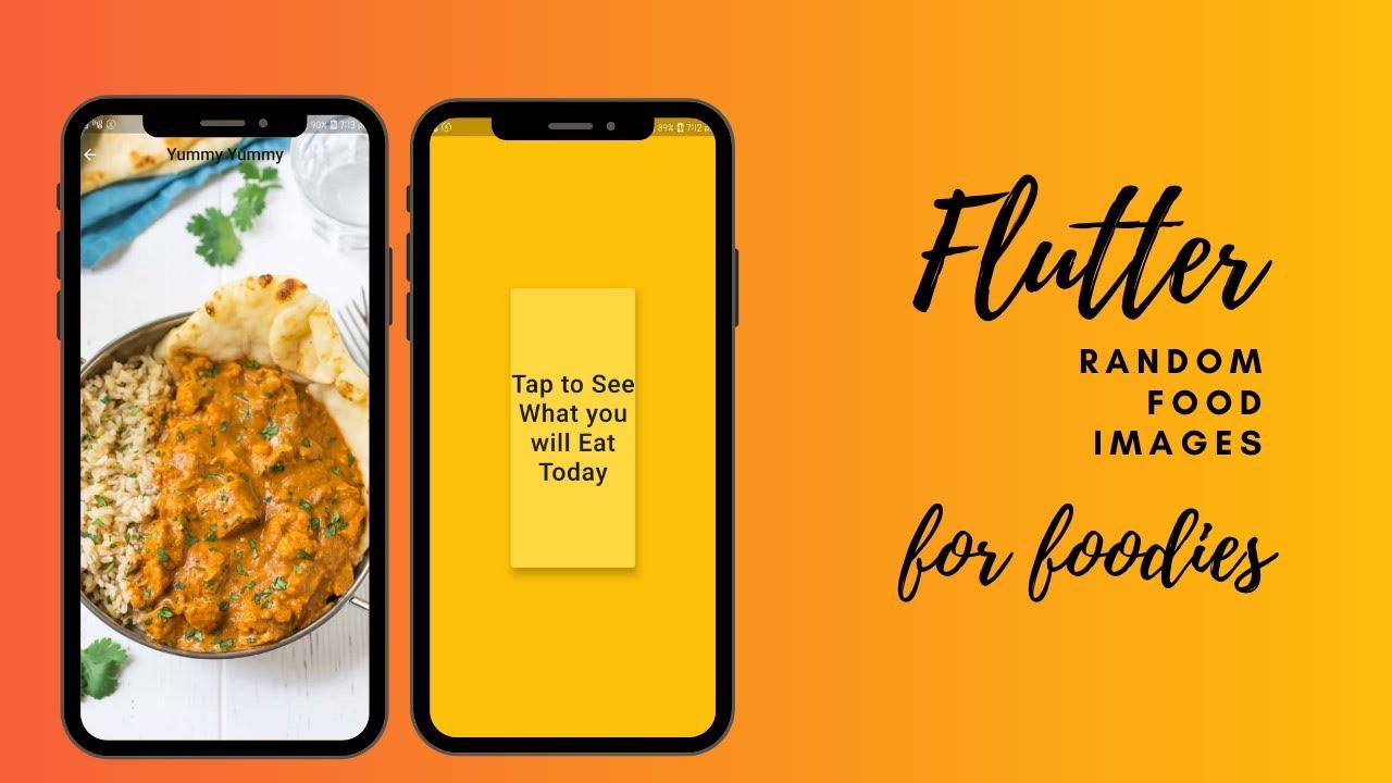 Flutter Build Simple App to get Random food Images   Fun Application
