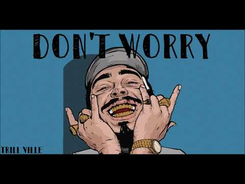 Post Malone -  Don't Worry