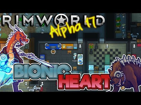 Bionic Heart!  - Rimworld [Alpha 17] Gameplay – Let's Play Part 44