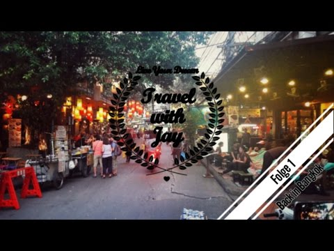 Travel with Jay | Backpacking Südostasien 2017 | Vlog #1 Thailand, Bangkok