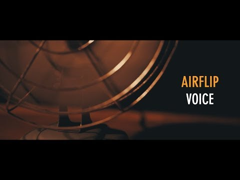 "AIRFLIP ""VOICE"" Music Video"