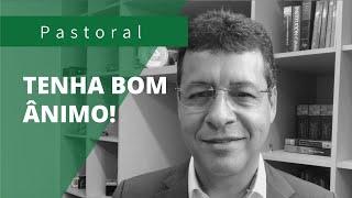Tenha bom ÂNIMO e NÃO desista!   Rev. Amauri de Oliveira