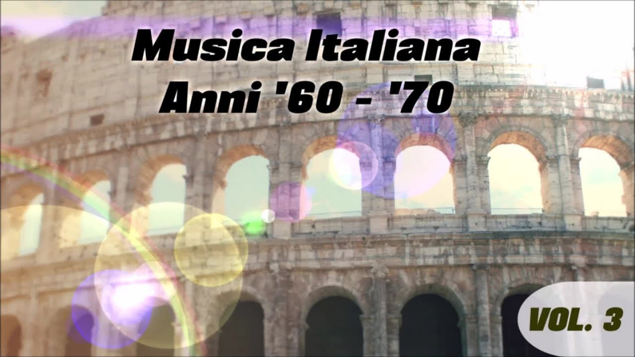 Musica Italiana Anni 60 70 Volume 3 Le Belle Canzoni Italiane Youtube