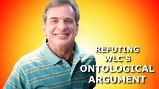 Refuting William Lane Craig's Ontological Argument