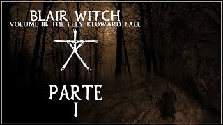 A Bruxa de Blair Volume 3: O Conto de Elly Kedward (Parte 1 - Legendado)