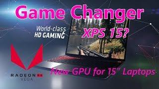 AMD Radeon Pro Vega 20 and Radeon Pro Vega 16 Graphics - XPS 15 9580? For 15 Inch Laptops
