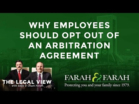 Why Florida Employees Should Opt out of an Arbitration Agreement | Farah & Farah