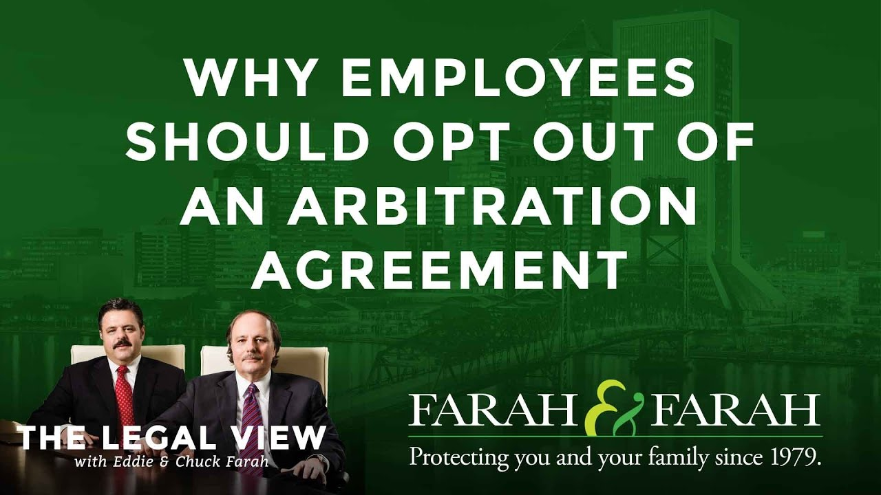 Why Florida Employees Should Opt Out Of An Arbitration Agreement