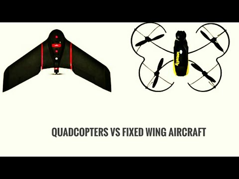 Quadcopters Vs Fixed Wing Aircraft