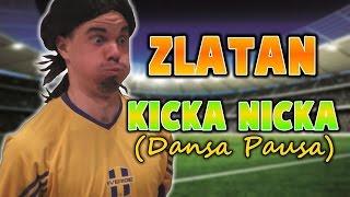 Zlatan - Kicka Nicka (Panetoz - Dansa Pausa)