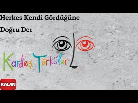 Kardeş Türküler - Herkes Kendi Gördüğüne Doğru Der Ya [ Çocuk Haklı © 2011 Kalan Müzik ]
