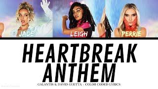 Galantis, David Guetta & Little Mix - Heartbreak Anthem (Color Coded Lyrics)