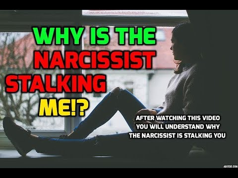 Why Is The Narcissist Stalking Me!?