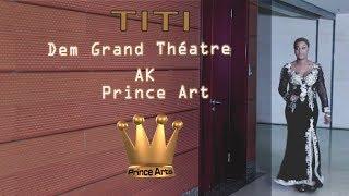 TITI_ Dem Grand Théâtre Ak Prince Art