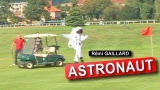 ASTRONAUT (REMI GAILLARD)
