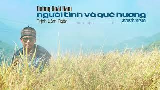 Người Tình Và Quê Hương - Dương Hoài Nam (Acoustic Version)