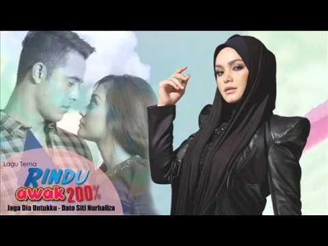 Jaga Dia Untukku - Dato Siti Nurhaliza (Lagu Tema Rindu Awak 200%)