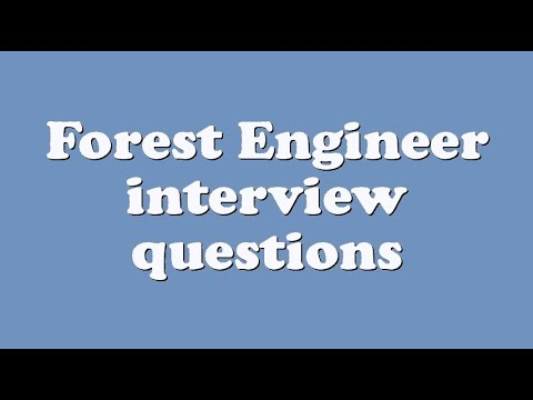 Forest Engineer interview questions