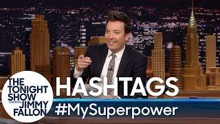 Hashtags: #MySuperpower