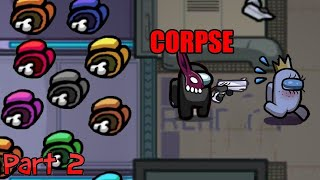 Corpse Imposter Only Among Us Gameplay Part 2