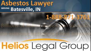 Batesville Asbestos Lawyer & Attorney - Indiana
