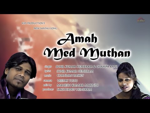 AMAH MED MUTHAN//NEW SANTALI MUSIC VIDEO 2019