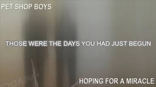Pet Shop Boys - Hoping for a miracle (Lyric video)