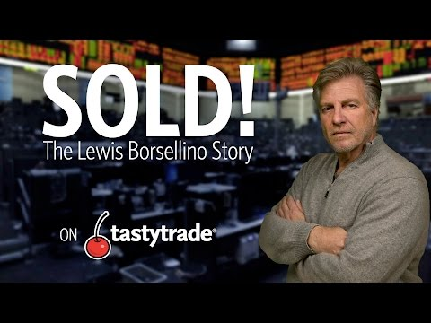 Sold!: The Lewis Borsellino Story | tastytrade Documentaries
