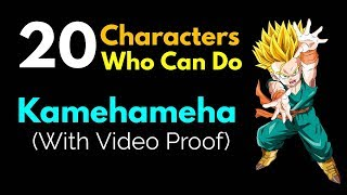 20 DBZ/DBGT/DBS Characters Who Can Do Kamehameha || With Video Proof