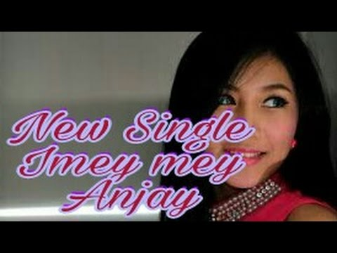Imey mey Anjay (official music)