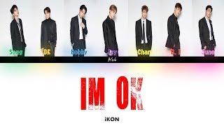 iKON - 'I'M OKAY' Color Coded Lyrics [Han|Rom|Eng]
