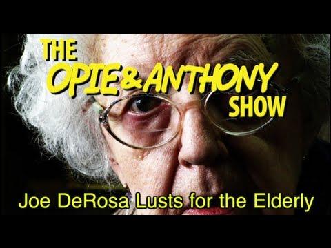 Opie & Anthony: Joe DeRosa Lusts For The Elderly (10/22/12)
