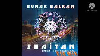 Burak-Balkan-Akif-Sarkaya-Shaitan-Dj-Eid-ReMix-2k21-Dj-AT-Akash