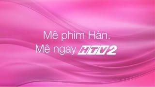 [HTV2] - Mê phim Hàn. Mê ngay HTV2