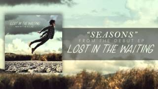 """SEASONS"" (ALBUM VERSION from LOST IN THE WAITING)"