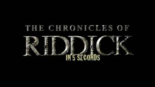 The Chronicles Of Riddick In 5 Seconds