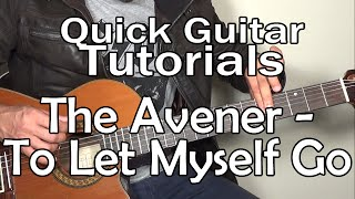 The Avener & Ane Brun - To Let Myself Go (Quick Guitar Tutorial + Tabs)