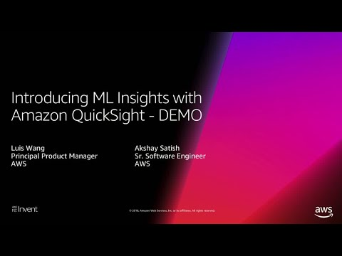 AWS re:Invent 2018: [NEW LAUNCH!] Introducing ML Insights with Amazon QuickSight - Demo (DEM127)