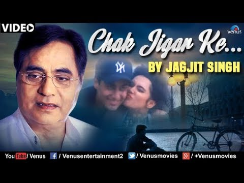 Chak jigar ke song download jagjit singh djbaap. Com.