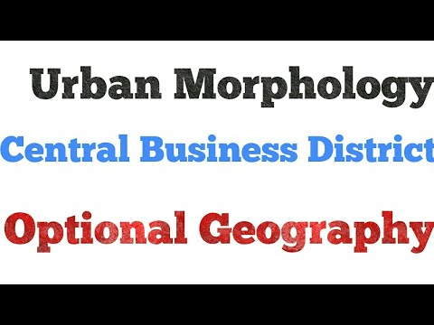 Urban Morphology Concept of Central Business District Hindi Optional Geography UPSC PCS